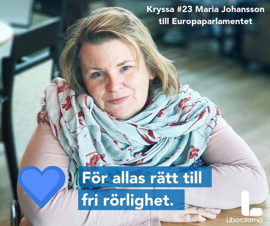 """Maria Johansson och texten För allas rätt till fri rörlighet, samt """"Kryssa #23 Maria Johansson till Europaparlamenet"""""""
